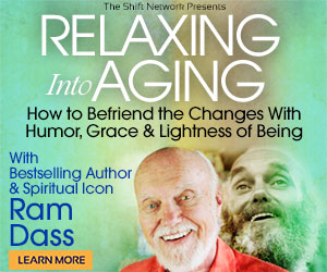 Relaxing Into Aging: How to Befriend the Changes With Humor, Grace and Lightness of Being