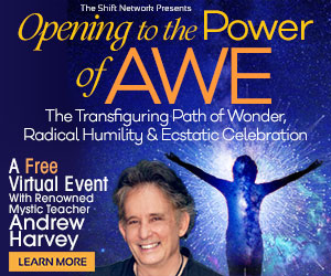 Opening to the Power of Awe: The Transfiguring Path of Wonder, Radical Humility & Ecstatic Celebration