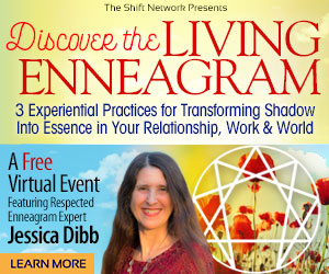 Discover the Living Enneagram: 3 Experiential Practices for Transforming Shadow Into Essence in Your Relationship, Work & World