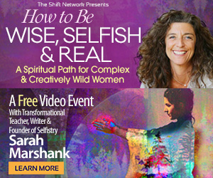 How to Be Wise, Selfish & Real: A Spiritual Path for Complex & Creatively Wild Women