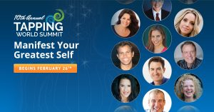 Discover how one simple tool can change your entire life during the 10th Annual Tapping World Summit. Throughout this free online event, you'll learn how to use EFT to create financial abundance, how to cope with disease and heal, how to uproot your limiting beliefs, and so much more. Don't miss this opportunity to discover how one easy-to-use tool can put an end to self-sabotage and negative thinking and help you realize your dreams!