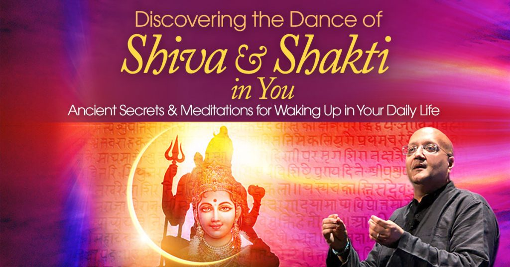 Discovering the Shiva & Shakti in You: Ancient Secrets & Meditations for Waking Up in Your Daily Life