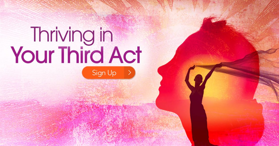 Thriving in Your Third Act - Finding Fire & Fulfillment in Your 40s, 50s & Beyond
