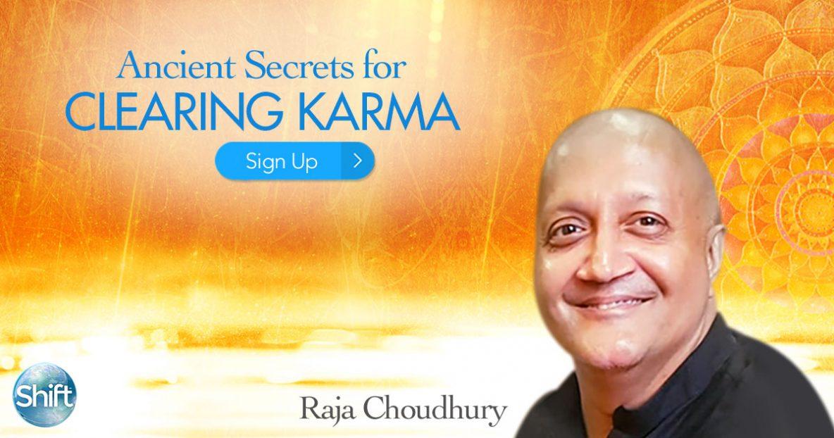 Karma Clearing with Raja Choudhury