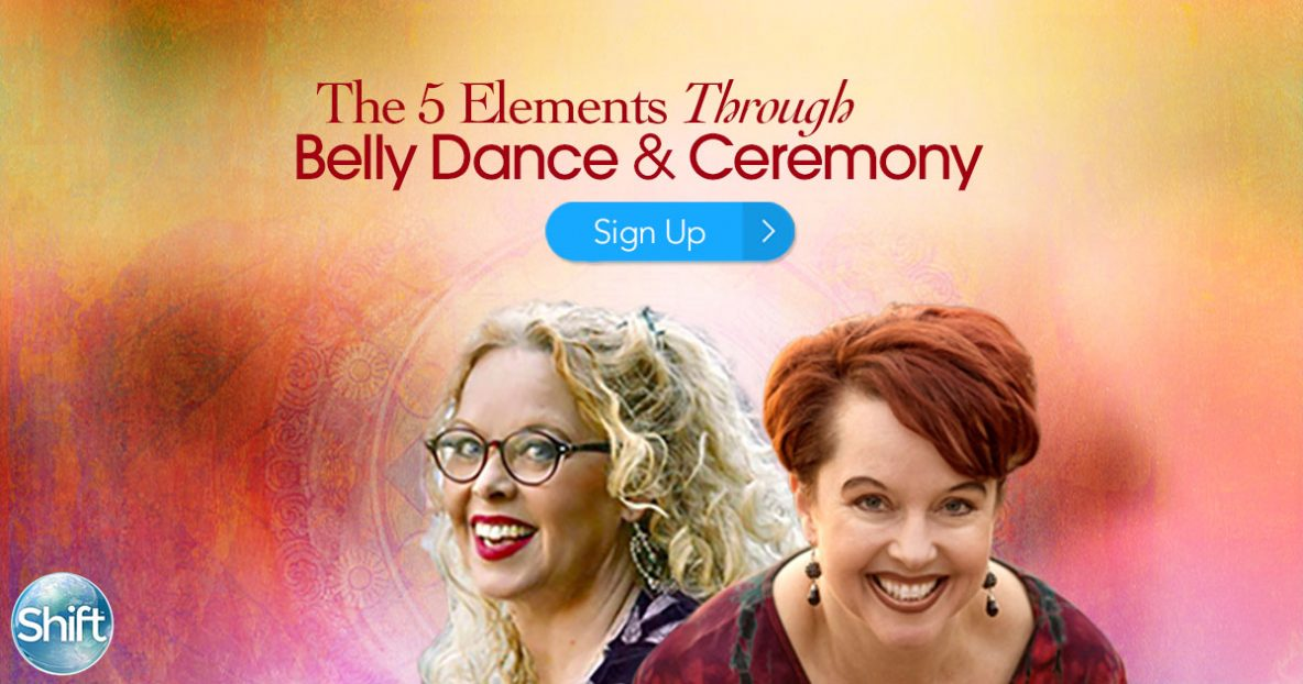 Discover 5 Elements Through Belly Dance & Ceremony with Dondi Dahlin & Titanya Monique Dahlin