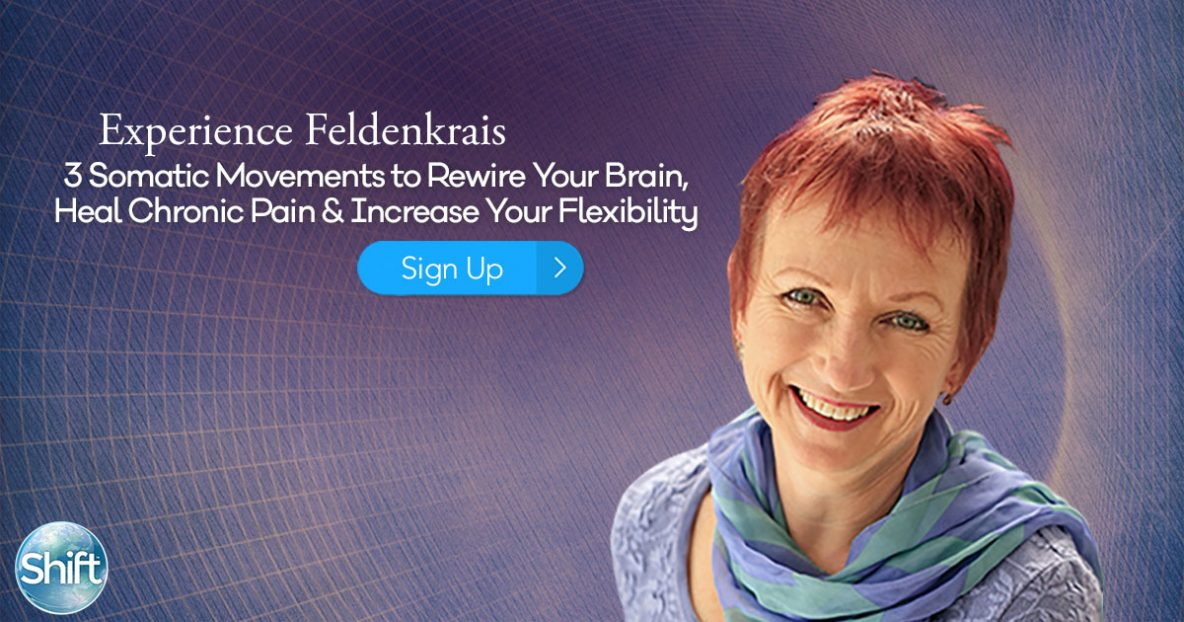 Experience Feldenkrais 3 Somatic Movements to Rewire Your Brain, Heal Chronic Pain & Increase Your Flexibility