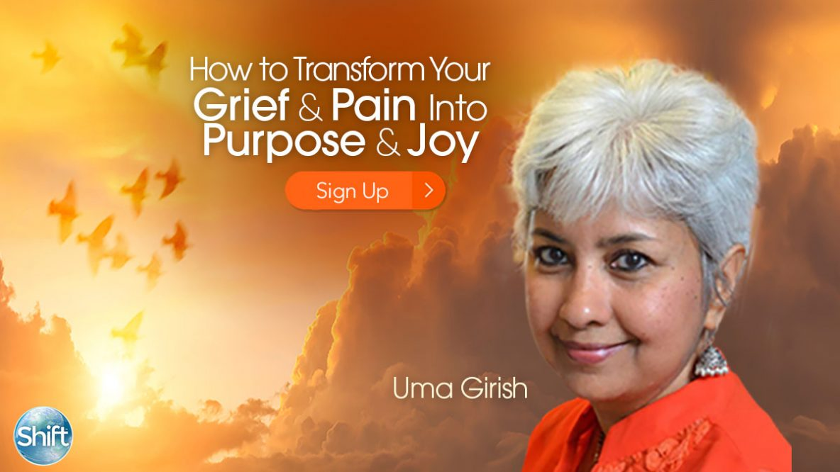 Life-purpose coach Uma Girish event How to Transform Your Grief & Pain Into Purpose & Joy Receive Soul-Led Approaches to Navigate Life's Little to Big Losses