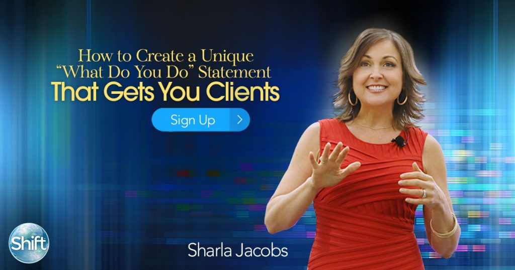 Live Event with Sharla Jacobs co-founder of Thrive Academy powerful, proven system Describing your offerings - What Do You Do Statement - That Gets You Clients