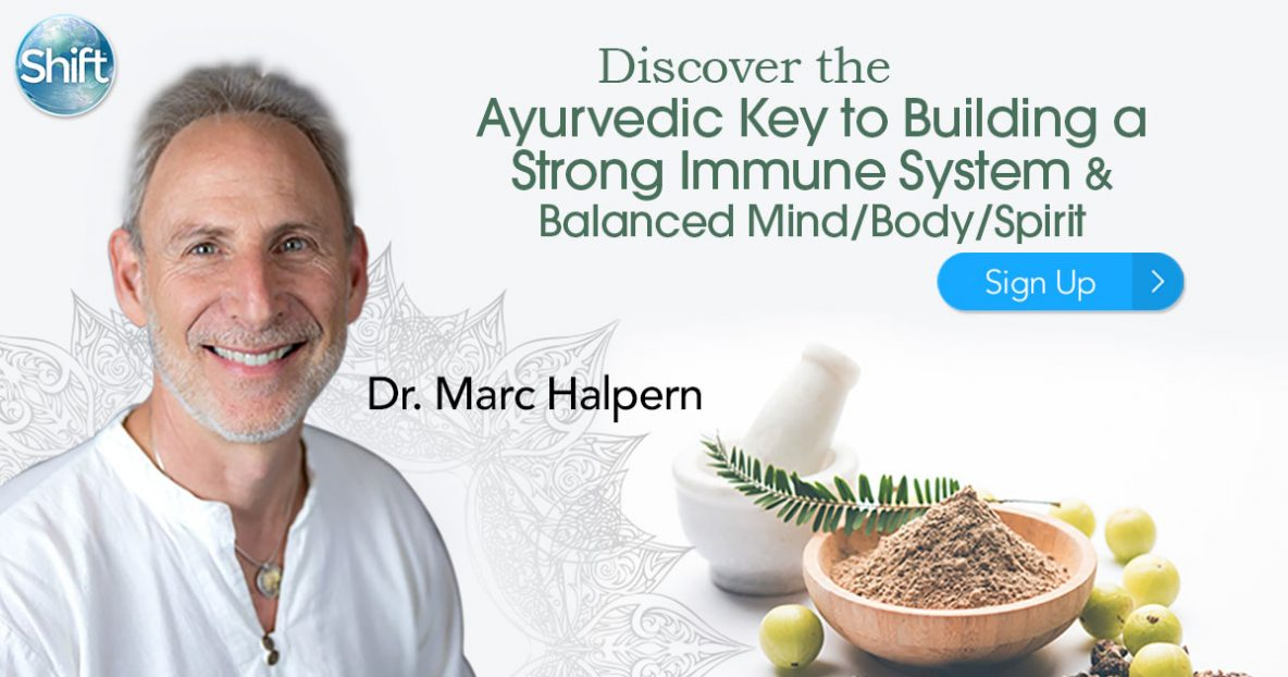 Discover Ayurvedic Approach for Building a Strong Immune System & Balanced Mind Body Spirit