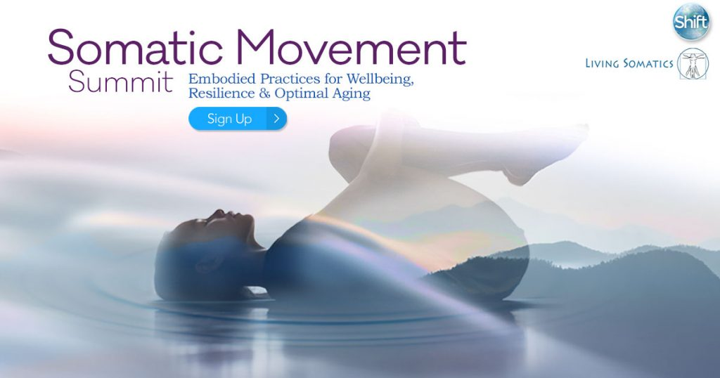 Learn Somatic movements methods including Hanna Somatics, Feldenkrais Method, Rolfing, dance, Somatic Yoga, Body-Mind Centering, Somatic Psychology, martial arts, and Continuum Movement