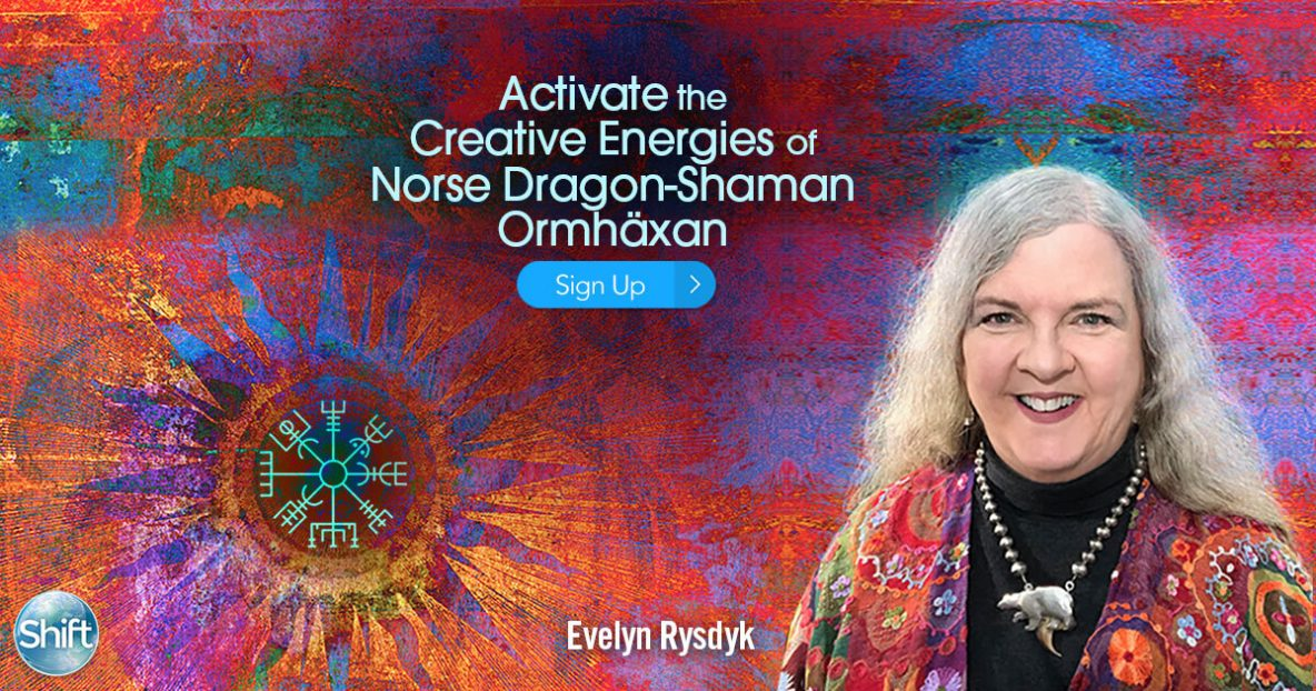Activate the Creative Energies of Norse Dragon-Shaman Ormhäxan Shamanic Practices to Restore Emotional and Physical Balance & Wellbeing in Times of Chaos