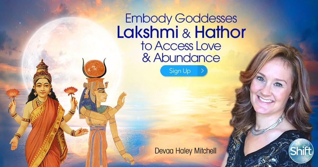 Embody Goddess Lakshmi & Hathor to Access Love & Abundance with Devaa Haley Mitchell