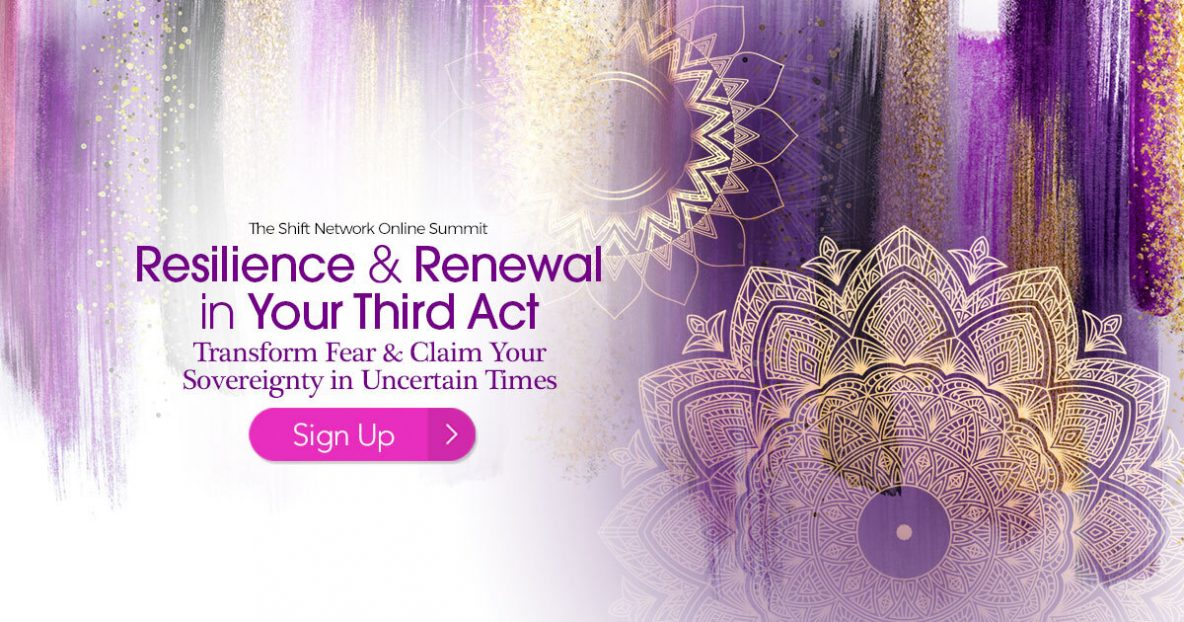 Renewal & Resilience in Your Third Act Transform Fear and Claim Your Sovereignty in Uncertain Times