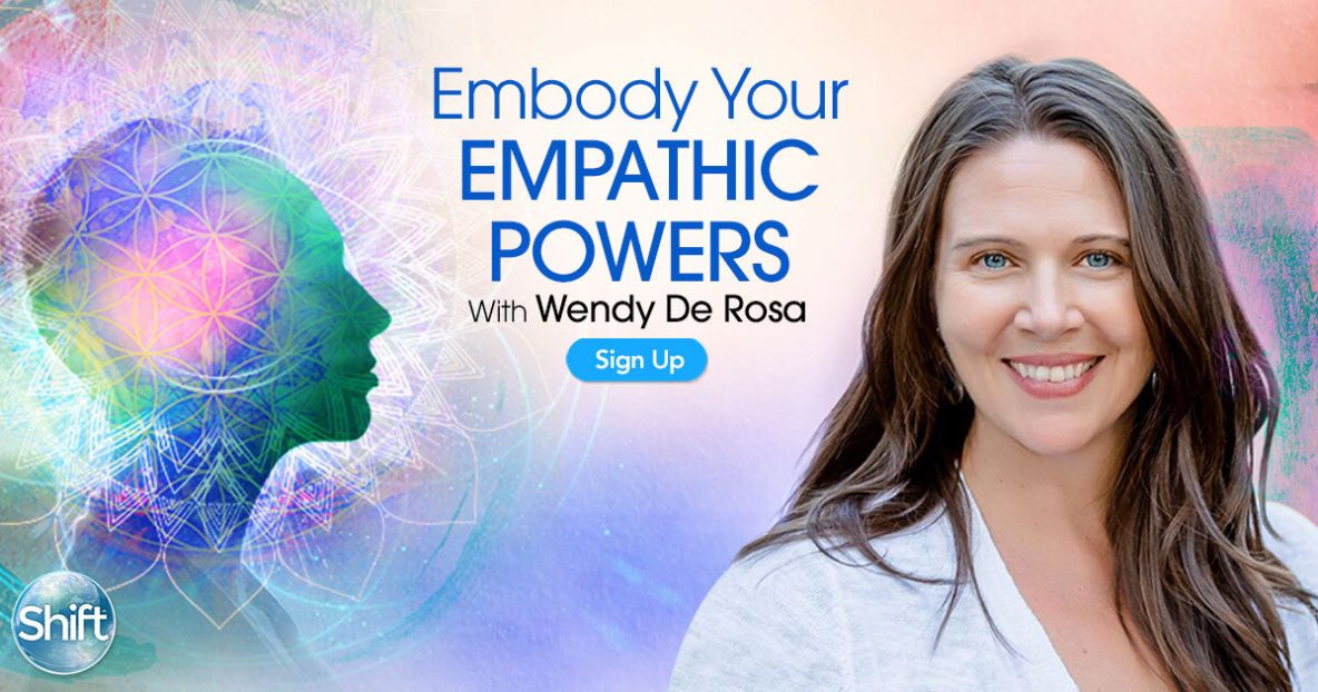 Embody Your Empathic Powers with Wendy De Rosa