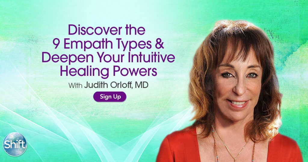 Don't miss this free hour with Dr. Judith Orloff, the Godmother of the Empath Movement
