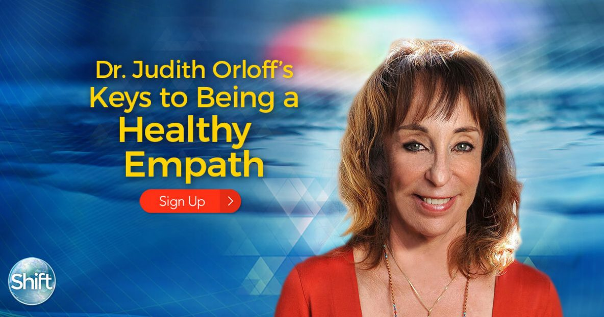 Dr. Judith Orloff's Keys to Being a Healthy Empath: Practices for Protection, Surrender & Listening to Your Intuition During Stressful Times