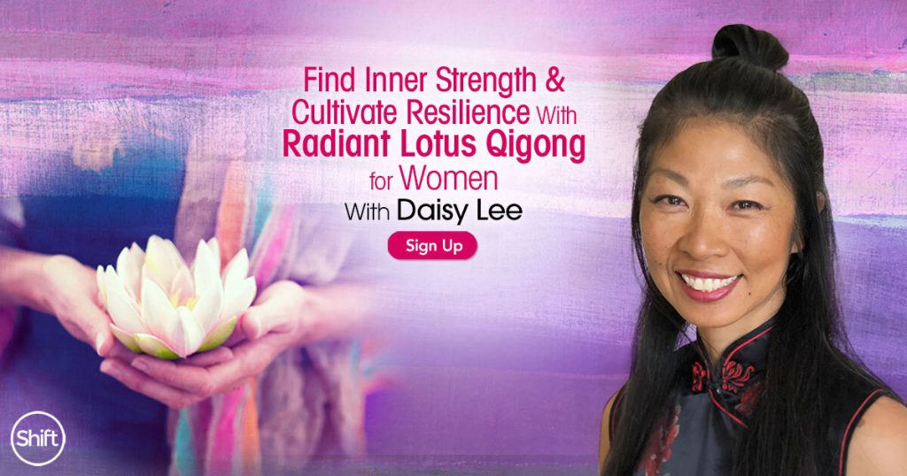 Find Inner Strength & Cultivate Resilience With Radiant Lotus Qigong for Women with Daisy Lee