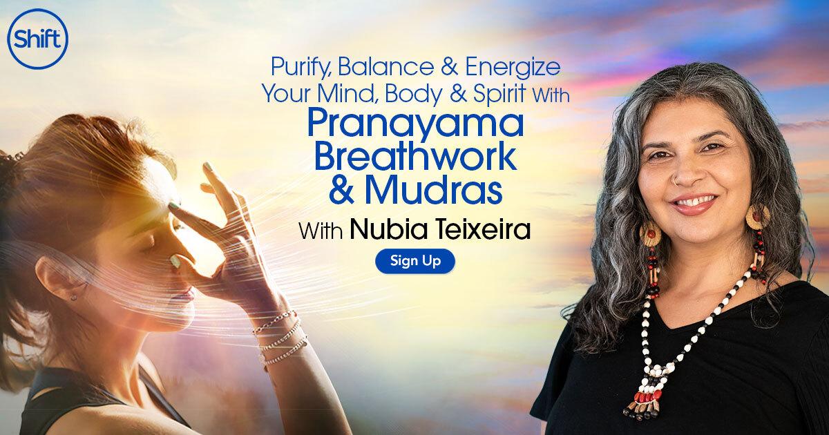 Purify, Balance & Energize Your Mind, Body & Spirit With Pranayama Breathwork & Mudras with Nubia Teixeira