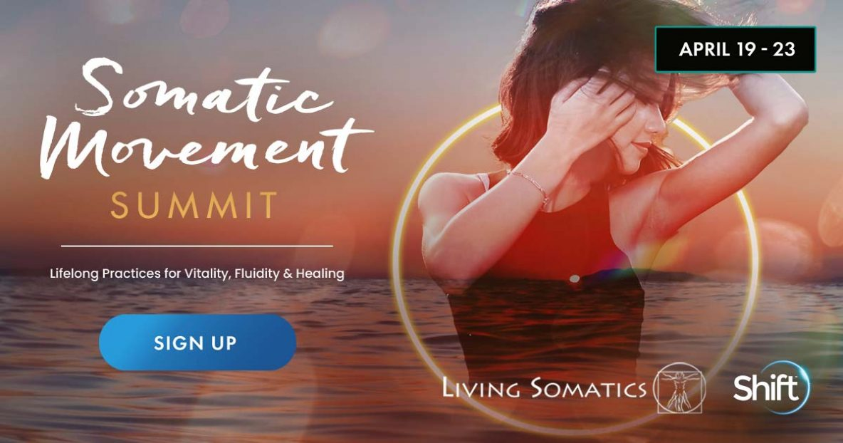 Join us for the Somatic Movement Summit & discover lifelong practices for vitality, fluidity & healing