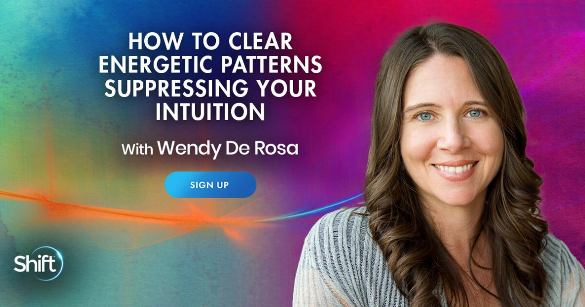 How to Clear Energetic Patterns Suppressing Your Intuition with Wendy De Rosa