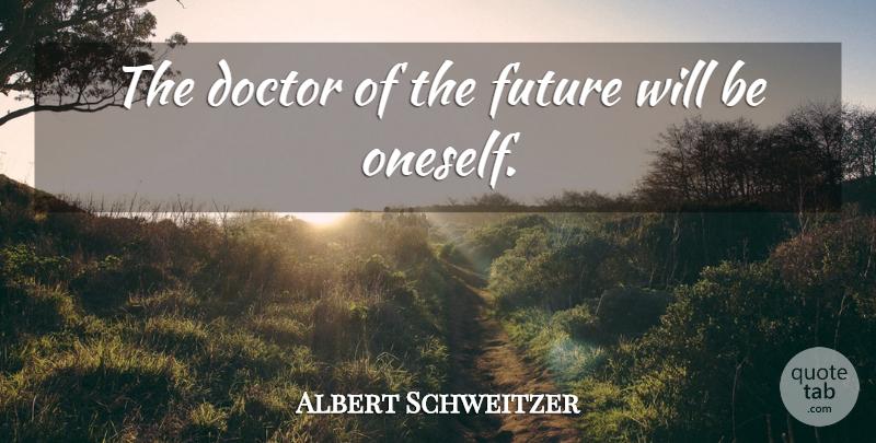 Albert Schweitzer: The doctor of the future will be oneself