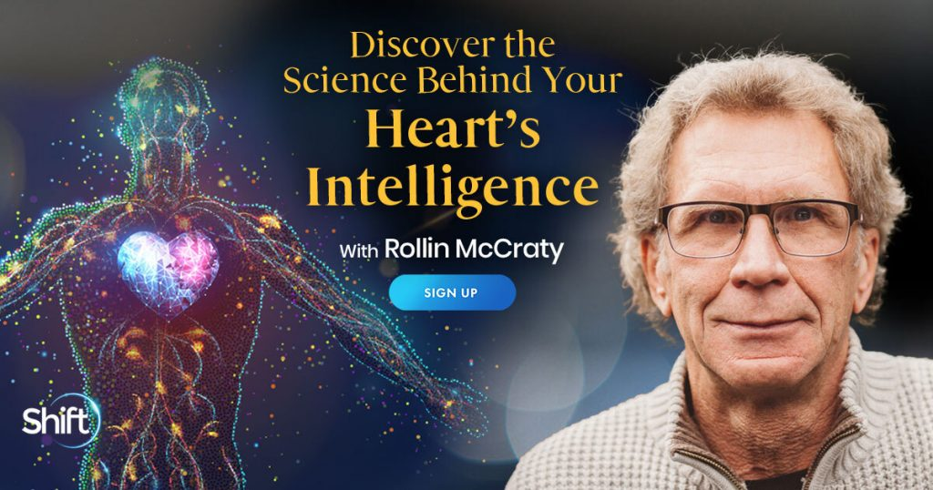 Discover the Science Behind Your Heart's Intelligence with Rollin McCraty