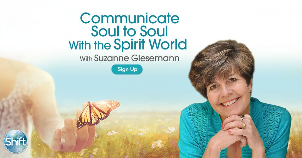 Communicate Soul to Soul With the Spirit World with Suzanne Giesemann