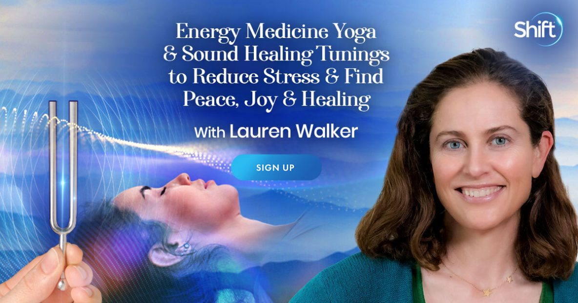 Discover Energy Medicine Yoga & Sound Healing Tunings to Reduce Stress & Find Peace, Joy & Healing with Lauren Walker