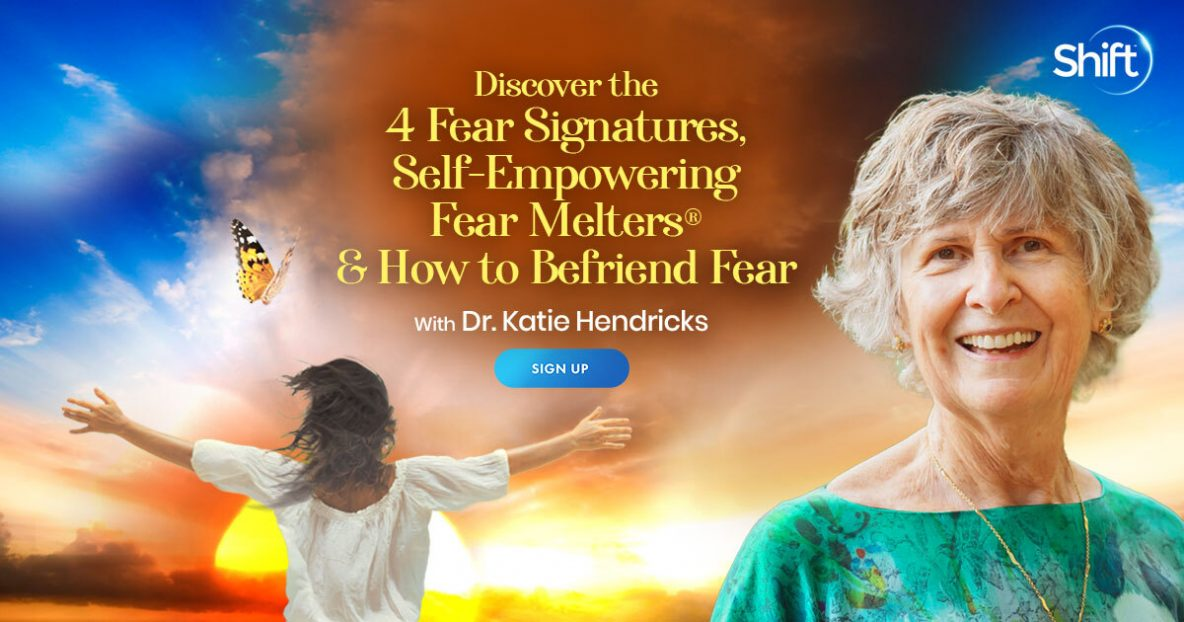 Discover the 4 Fear Signatures, Self-Empowering Fear Melters® & How to Befriend Fear - Enhance Your Health & Happiness by Transforming Fear Into Presence & Connection With Proven Mind-Body Practices