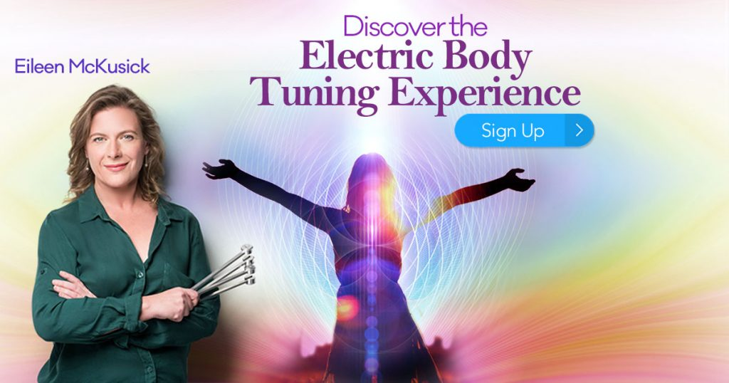 Discover the Electric Body Tuning Experience: Harmonize Your Biofield, Clear Blocked Energy & Raise Your Voltage