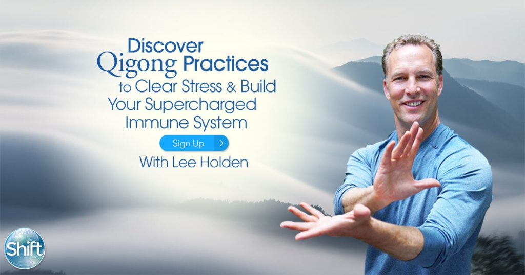 Learn Qigong Practices to Clear Stress & Build Your Supercharged Immune System with Lee Holden