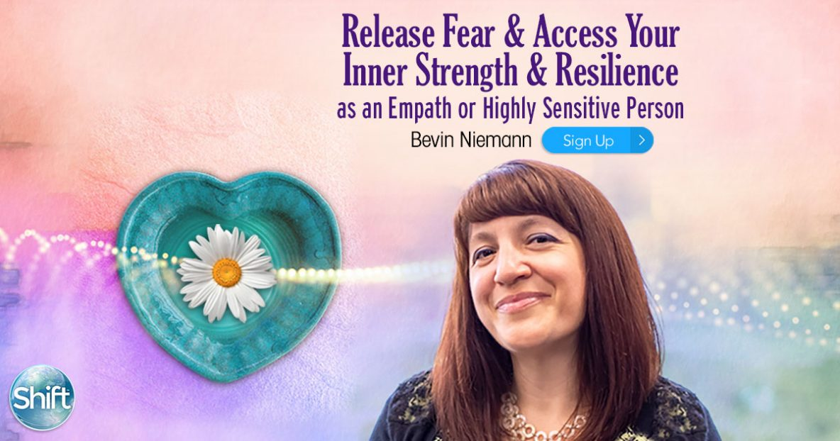 Release Fear & Access Your Inner Strength & Resilience as an Empath or Highly Sensitive Person