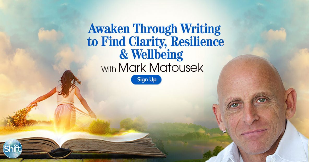 Awaken Through Writing to Find Clarity, Resilience & Wellbeing with Mark Makousek