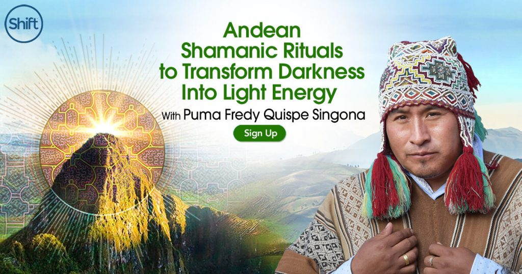 Andean Shamanic Rituals to Transform Darkness Into Light Energy with Puma Fredy Quispe Singona