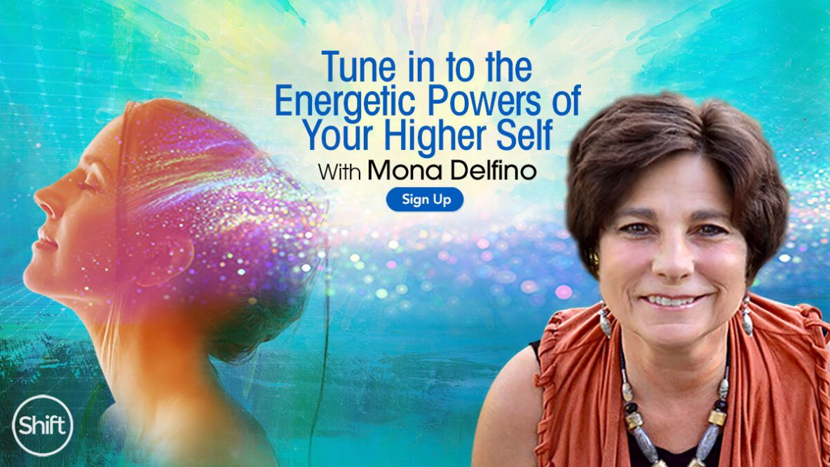 Tune in to the Energetic Powers of Your Higher Self with Mona Defino