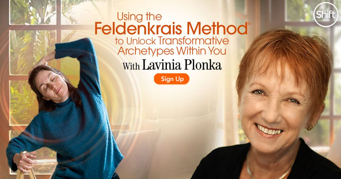 Using the Feldenkrais Method® to Unlock Transformative Archetypes Within You with Lavinia Plonka