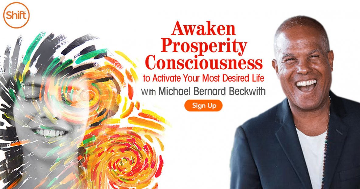 Awaken Prosperity Consciousness to Activate Your Most Desired Life Manifest Greater Abundance, Love & Generosity to Change Your World
