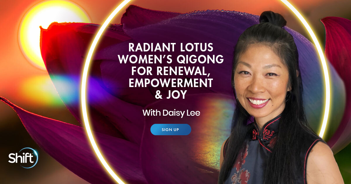 Radiant Lotus Women's Qigong for Renewal, Empowerment & Joy with Daisy Lee