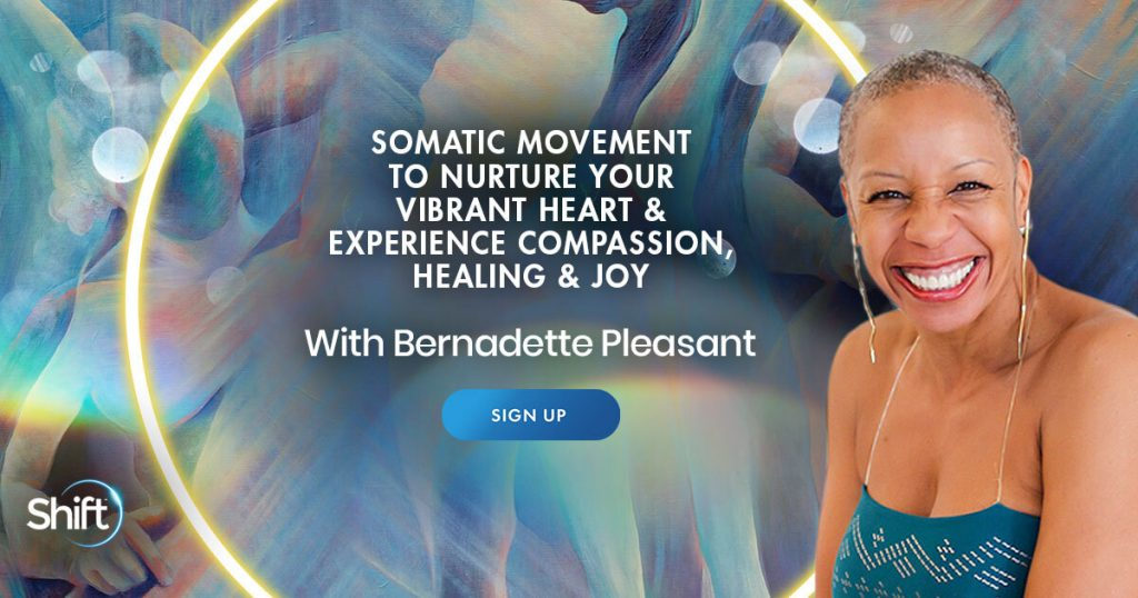 Somatic Movement to Nurture Your Vibrant Heart & Experience Compassion, Healing & Joy
