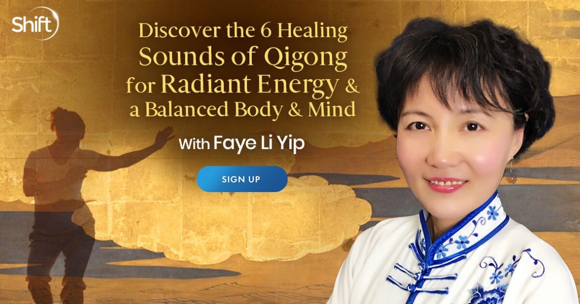 6 Healing Sounds of Qigong for Radiant Energy & a Balanced Body & Mind with Faye Li Yip