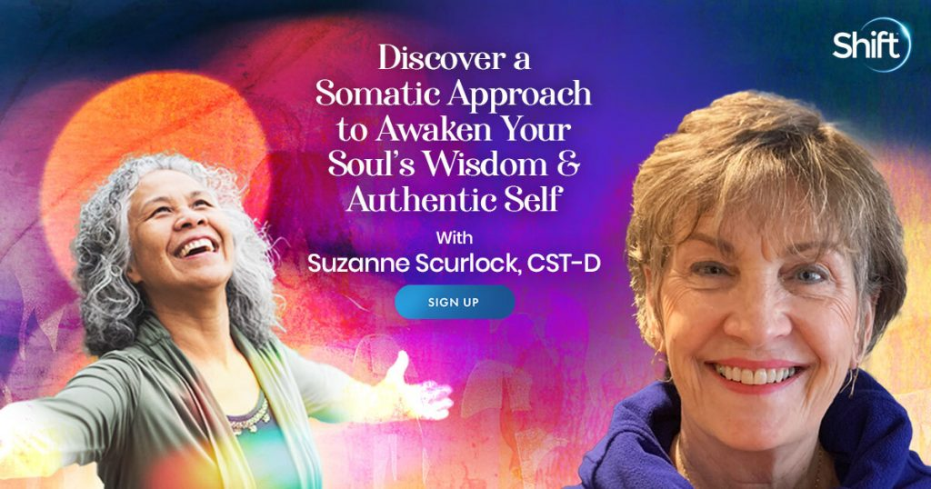 Discover a Somatic Approach to Awaken Your Soul's Wisdom & Authentic Self with Suzanne Scurlock