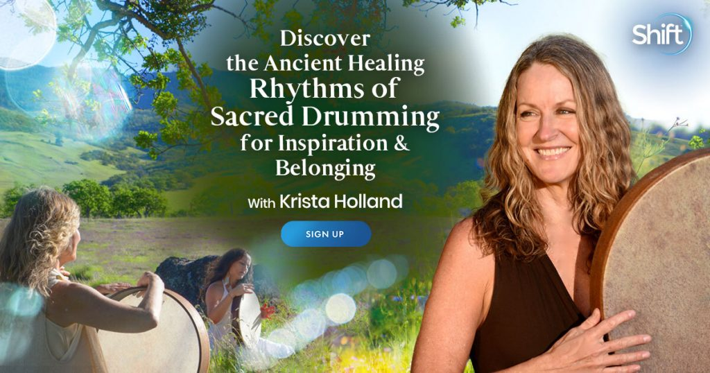 Ancient Healing Rhythms of Sacred Drumming for Inspiration & Belonging with Krista Holland